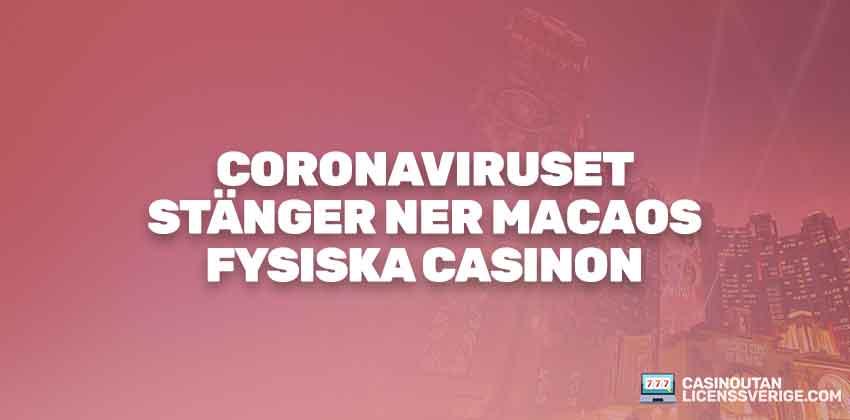 CORONAVIRUSET STÄNGER NER MACAOS FYSISKA CASINON