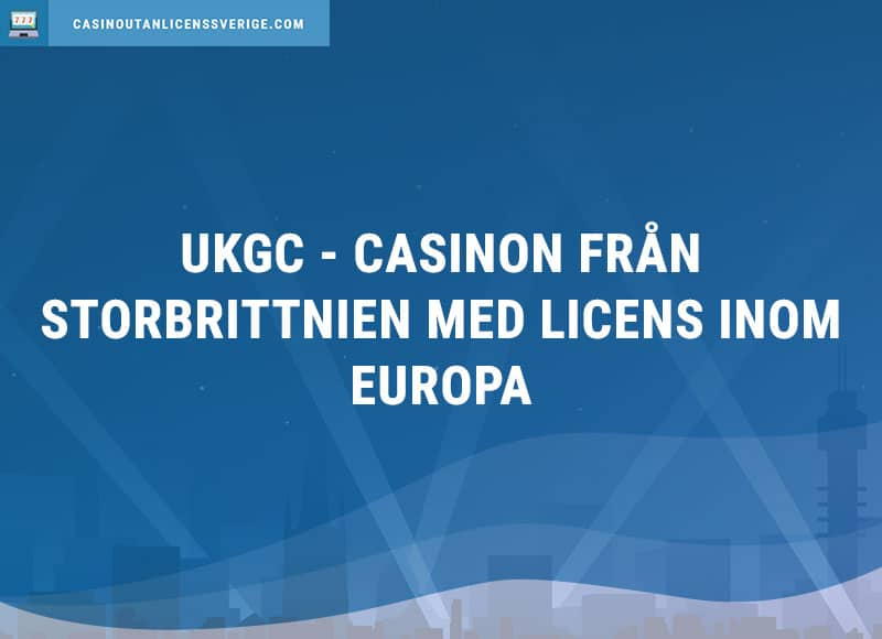 UKGC Casinon Utan Svensk Licens